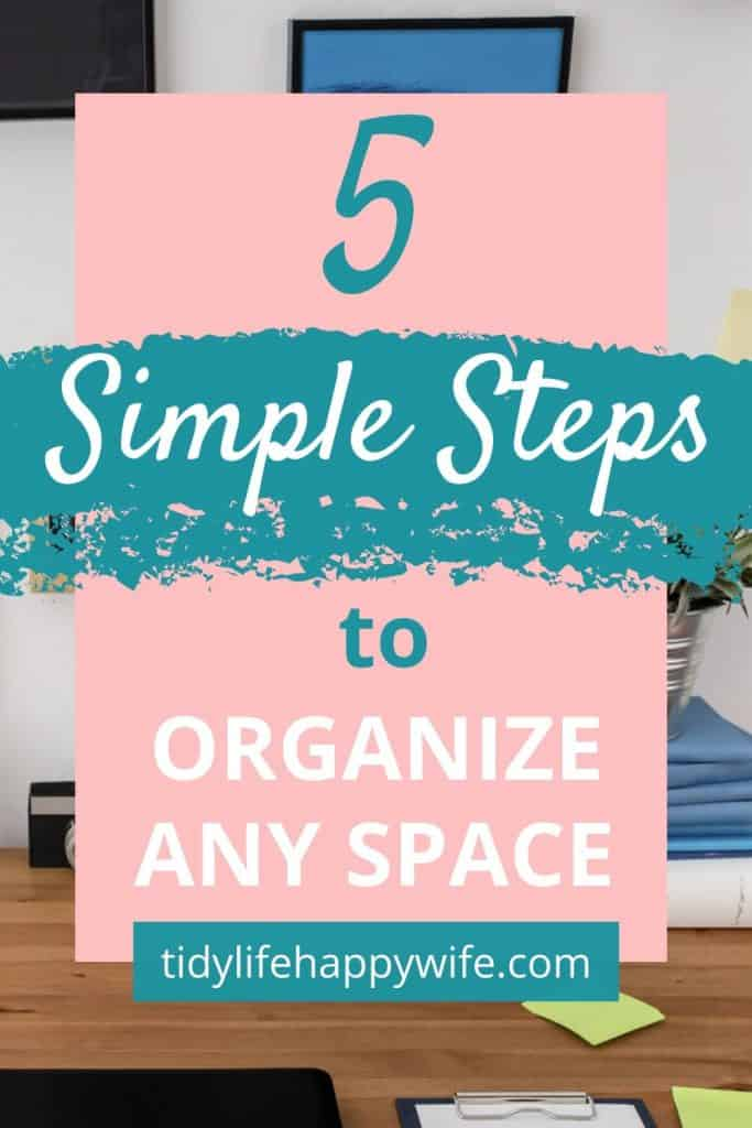 Organized office using 5 simple steps to organize any space.