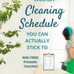 Woman cleaning using a weekly cleaning checklist