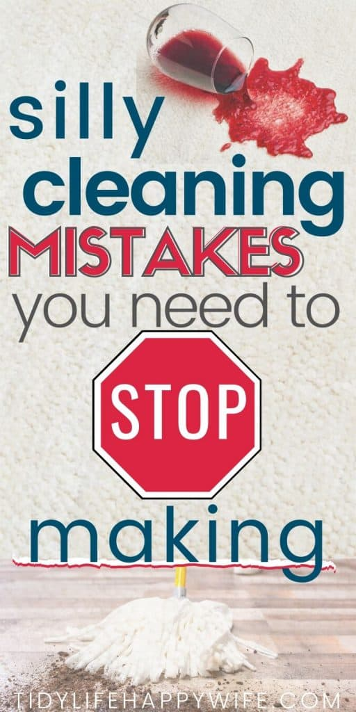 Silly Cleaning Mistakes You Need to Stop Making