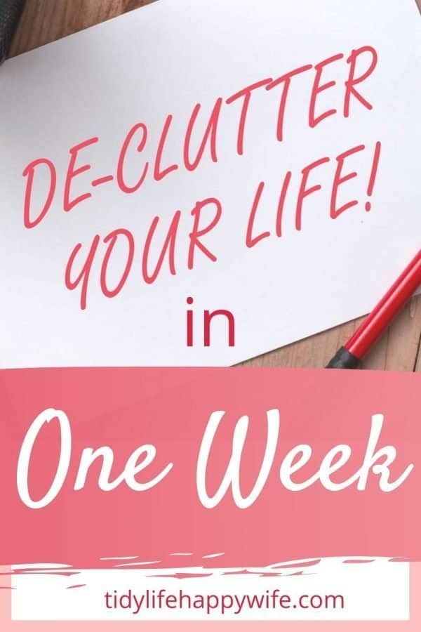 Declutter your life in one week hand written on a note