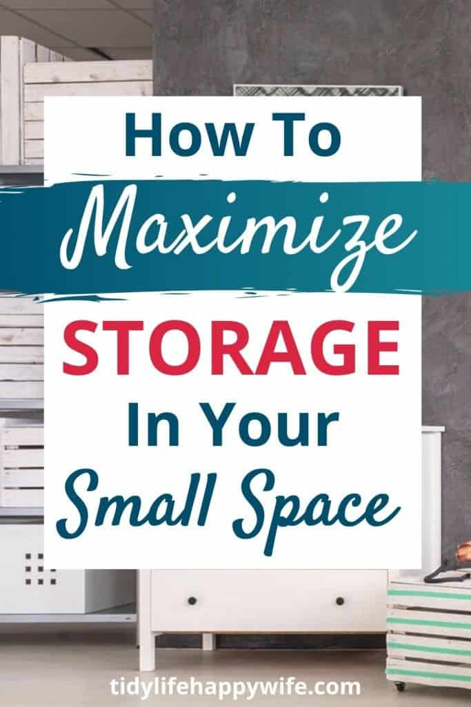 bedroom with lots of storage and overlay words 'how to maiximize storage in your small space