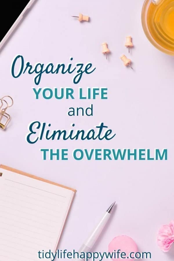 Planner to organize your life and eliminate the overwhelm