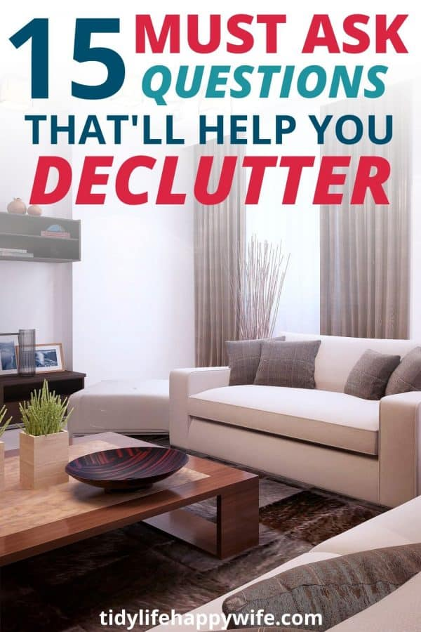 decluttered living room with word overlay 15 must ask questions that'll help you declutter
