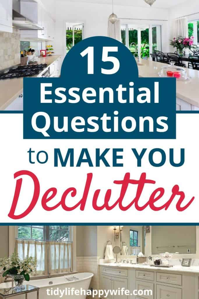 clutter free kitchen with word overlay '15 essential questions to make you declutter'