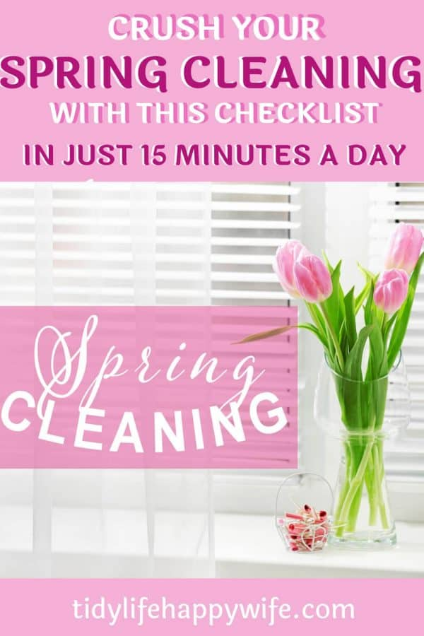 Spring cleaning checklist broken into 15 minute tasks