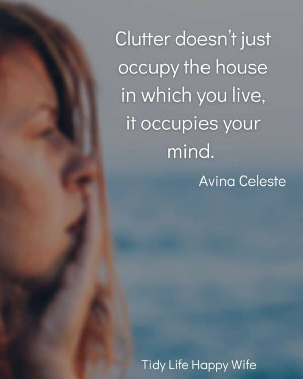 """woman lost in thought with quote, Clutter does not occupy the house in which you live, it occupies your mind."""" by Avina Celeste"""