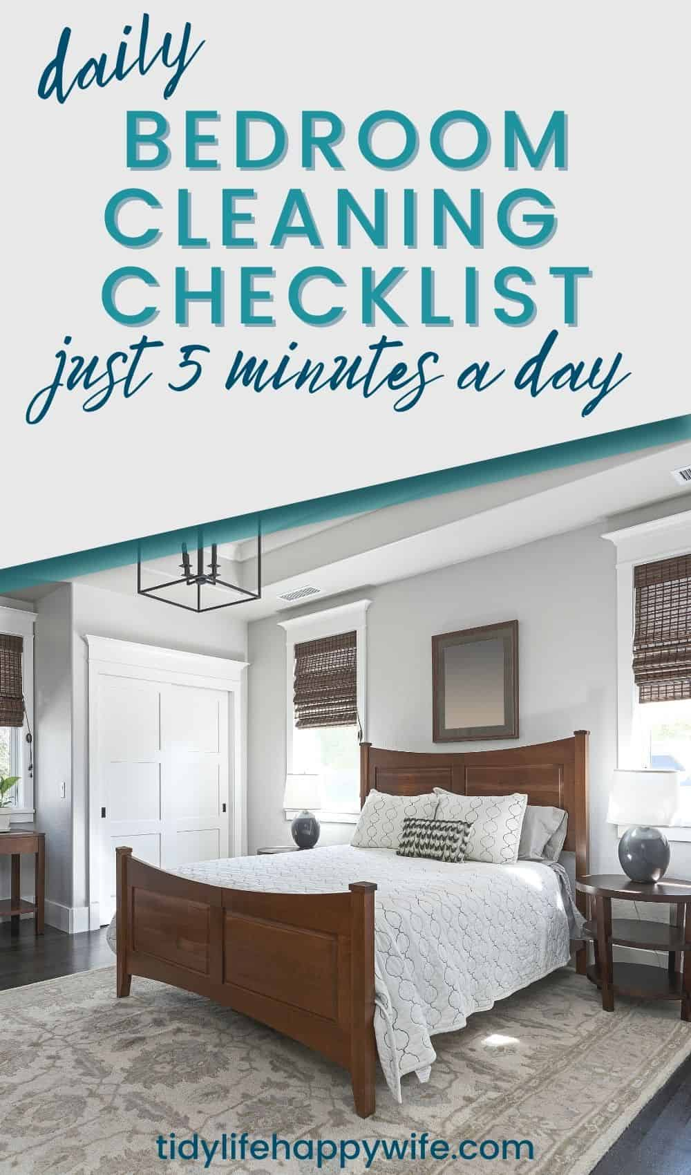 Keep your bedroom clean and tidy with this 5 minute daily bedroom cleaning checklist.  via @Tidylifehappywife