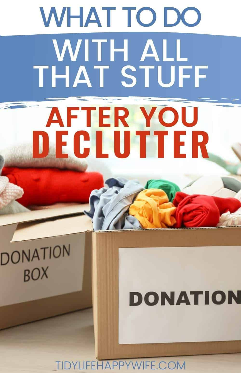 You finally decluttered your home, but what are you supposed to do with things after decluttering them? You need to know how to declutter and get it all out of your house so it doesn't get cluttered again. Here are some no-cost, guilt-free ways to get rid of your unwanted stuff. Some of them might even encourage and motivate you and your family members to clear even more clutter than you intended to. Check out these decluttering ideas and tips for how to donate or recycle some of the things you no longer want or need. via @Tidylifehappywife