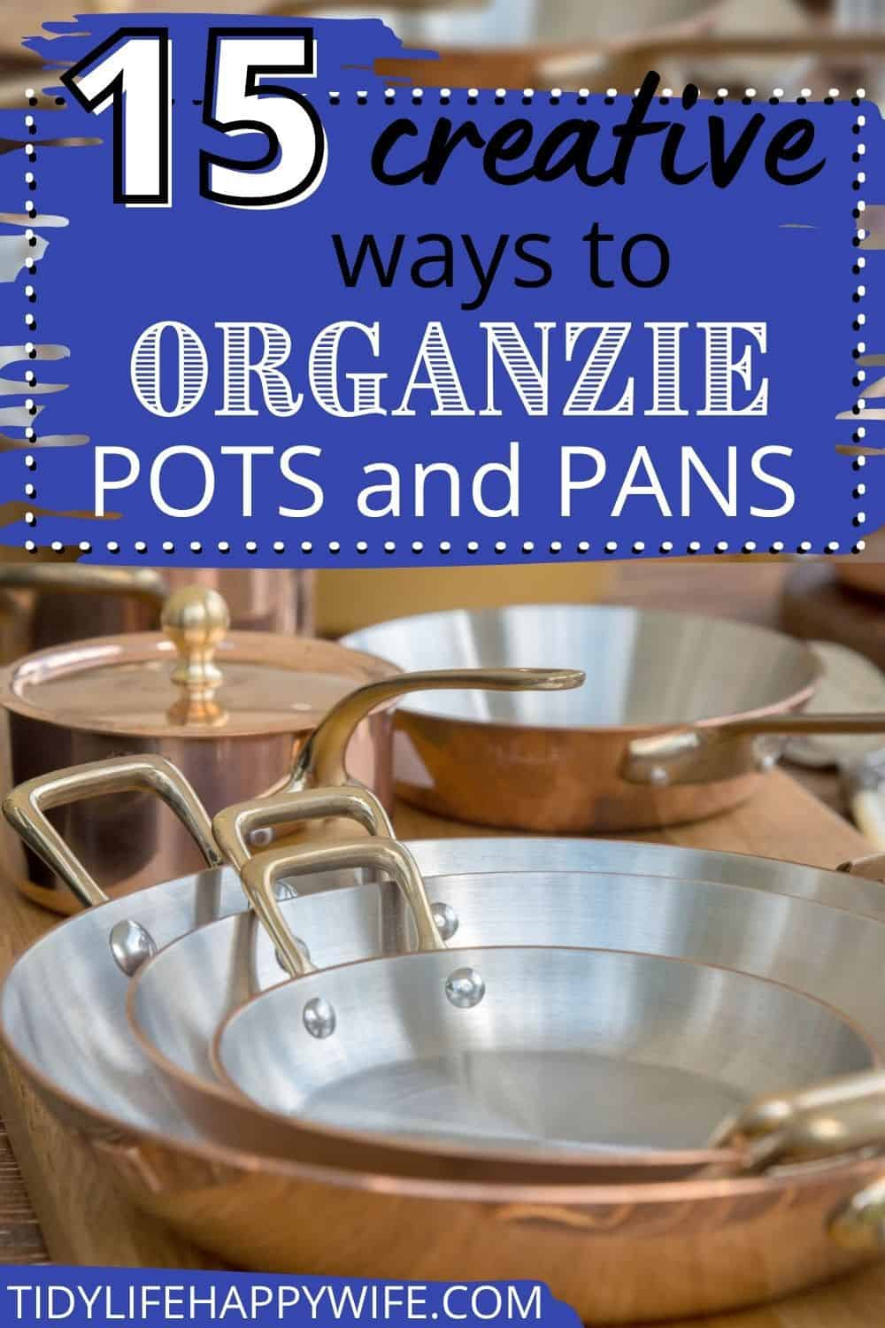 Tired of your pots and pans falling out of your cabinet? Learn how to organize pots and pans in a cabinet or drawer, on the wall, hanging from the ceiling, or hidden in a different area. Organizing solutions for small spaces. DIY ideas to meet all of your pots and pans organization needs. via @Tidylifehappywife